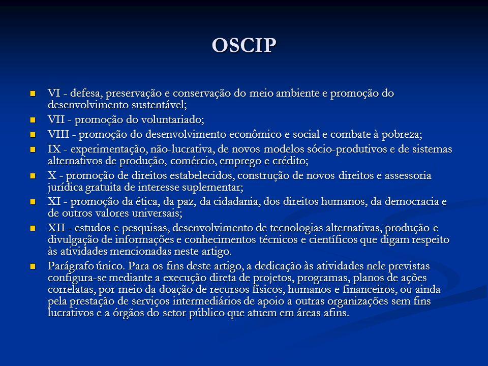 OSCIP VI - defesa, preservação e conservação do meio ambiente e promoção do desenvolvimento sustentável;