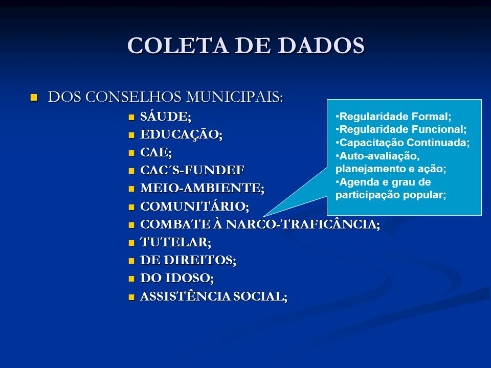 COLETA DE DADOS DOS CONSELHOS MUNICIPAIS: SÁUDE; EDUCAÇÃO; CAE;