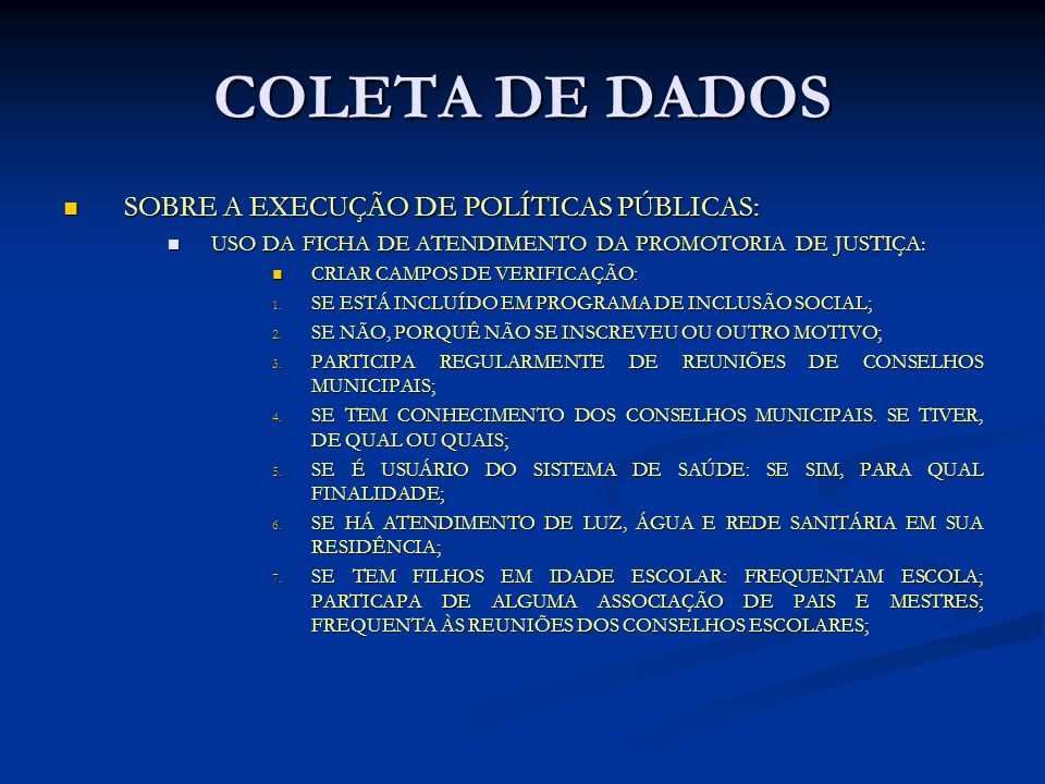 COLETA DE DADOS SOBRE A EXECUÇÃO DE POLÍTICAS PÚBLICAS: