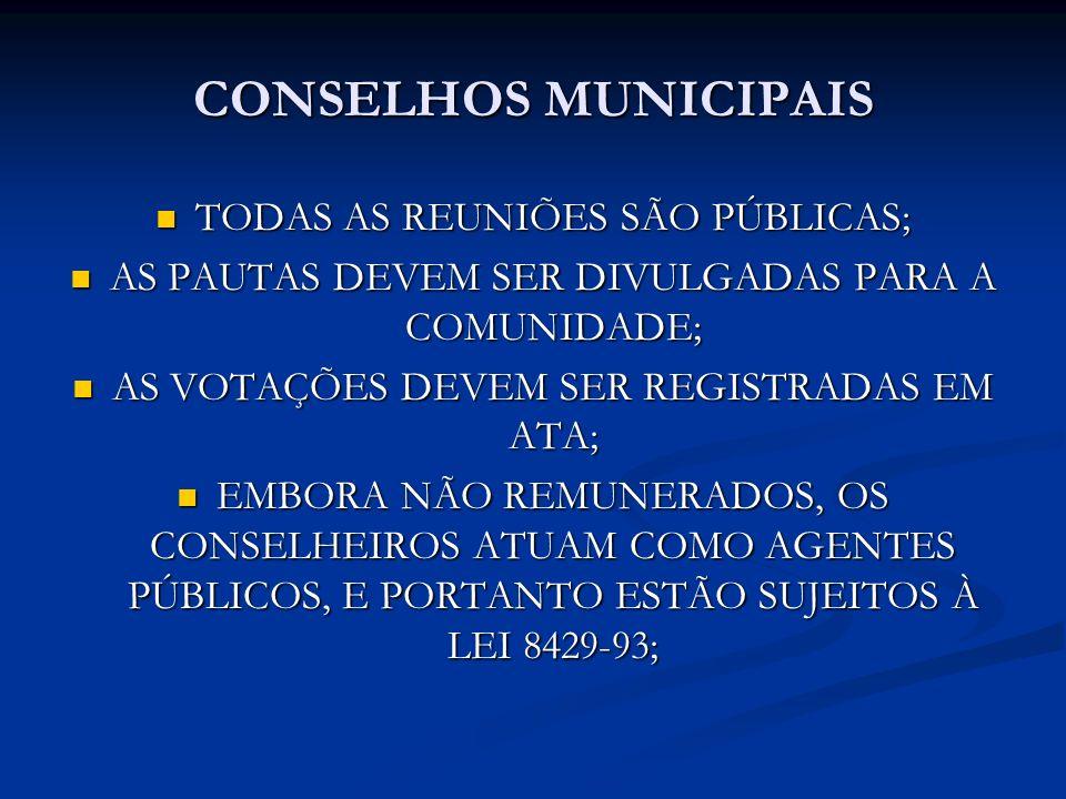 CONSELHOS MUNICIPAIS TODAS AS REUNIÕES SÃO PÚBLICAS;