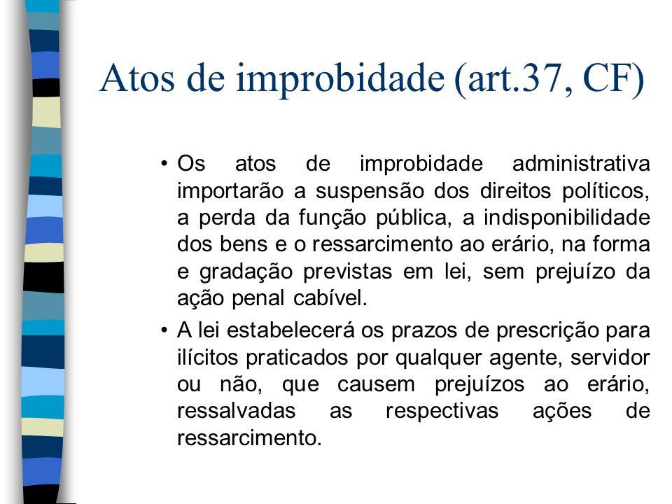 Atos de improbidade (art.37, CF)