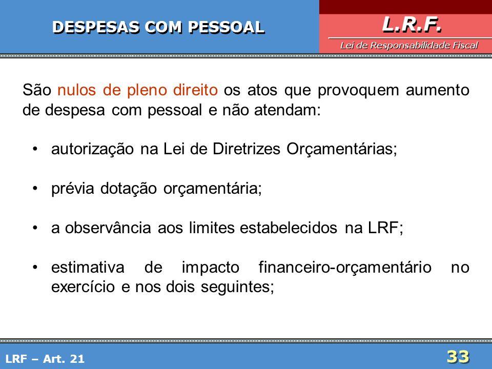 autorização na Lei de Diretrizes Orçamentárias;