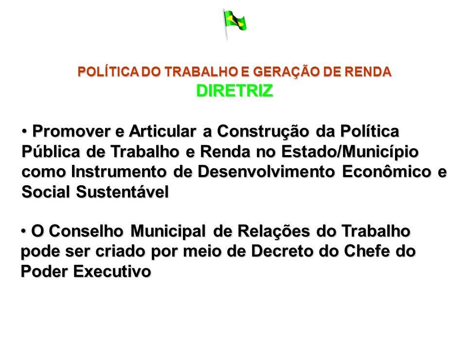 POLÍTICA DO TRABALHO E GERAÇÃO DE RENDA