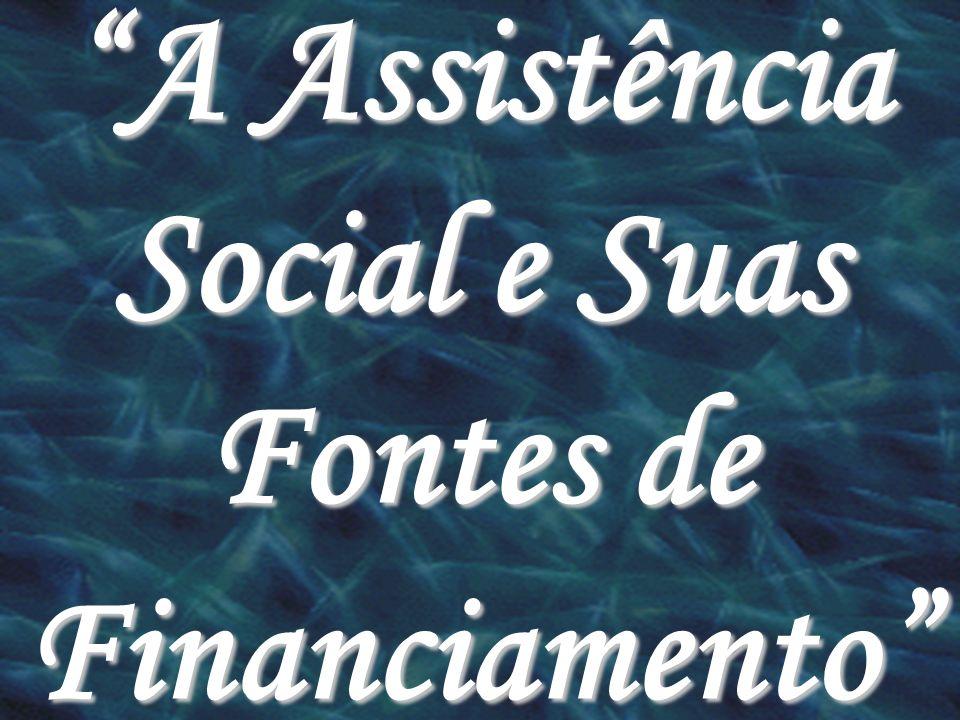 A Assistência Social e Suas Fontes de Financiamento