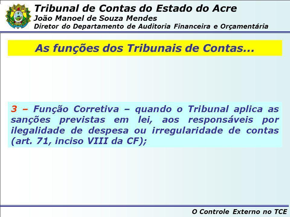 As funções dos Tribunais de Contas...