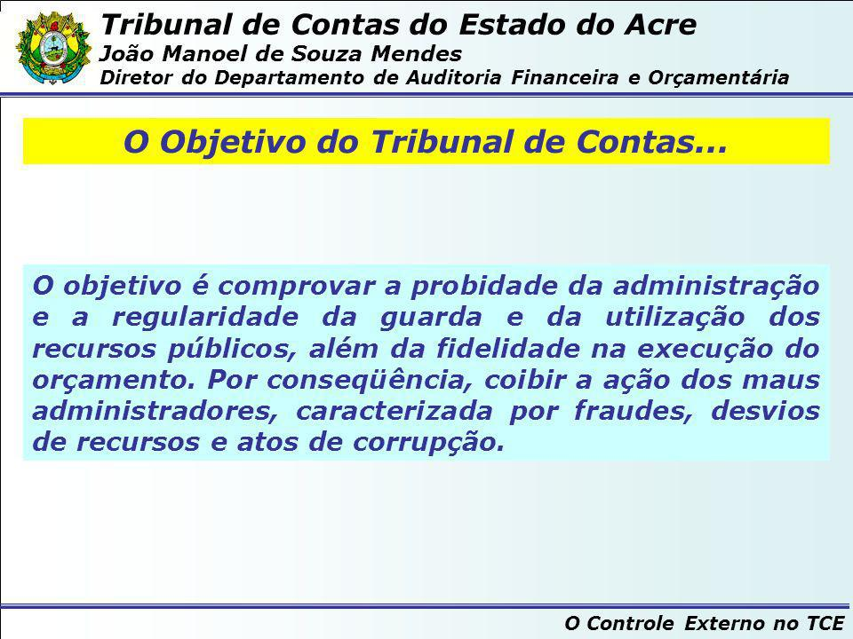 O Objetivo do Tribunal de Contas...