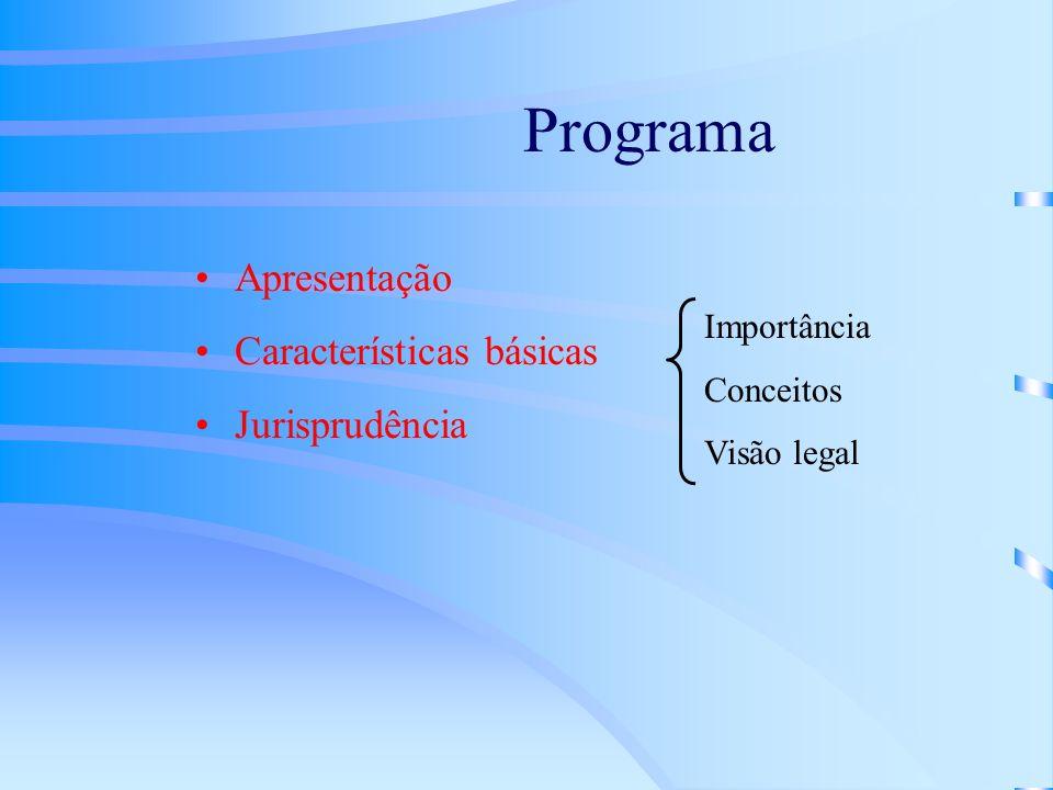 Programa Apresentação Características básicas Jurisprudência