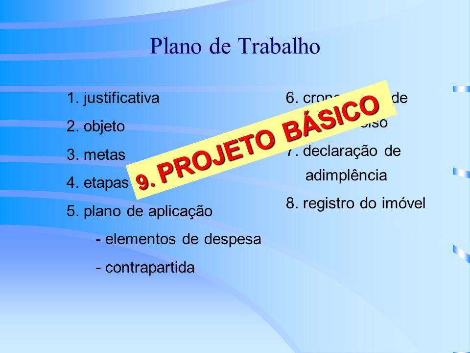 Plano de Trabalho 9. PROJETO BÁSICO 1. justificativa 2. objeto
