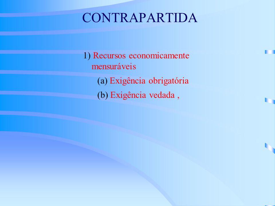 CONTRAPARTIDA 1) Recursos economicamente mensuráveis