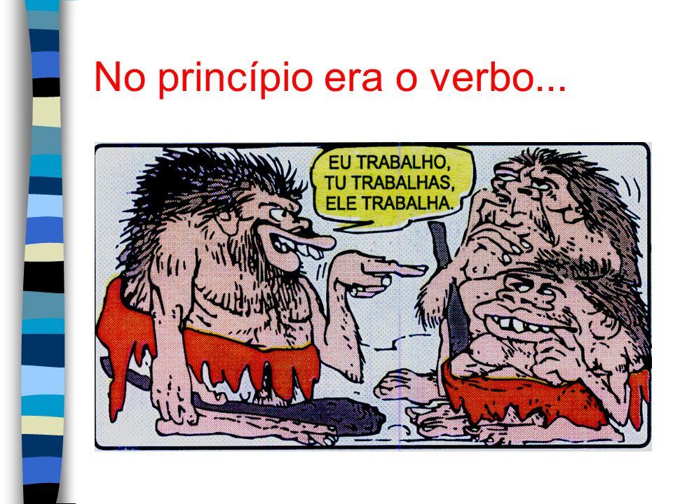 No princípio era o verbo...