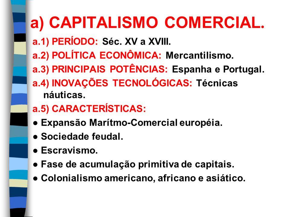 a) CAPITALISMO COMERCIAL.