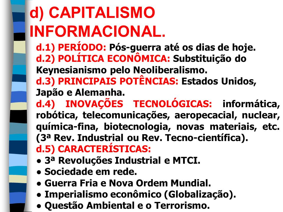 d) CAPITALISMO INFORMACIONAL.
