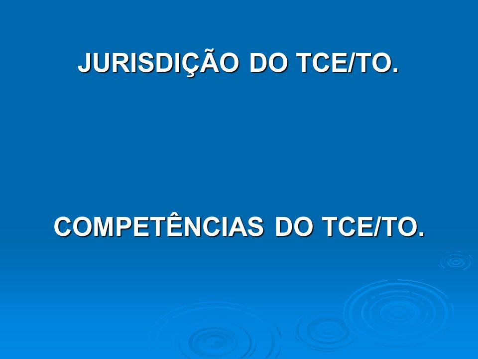 COMPETÊNCIAS DO TCE/TO.