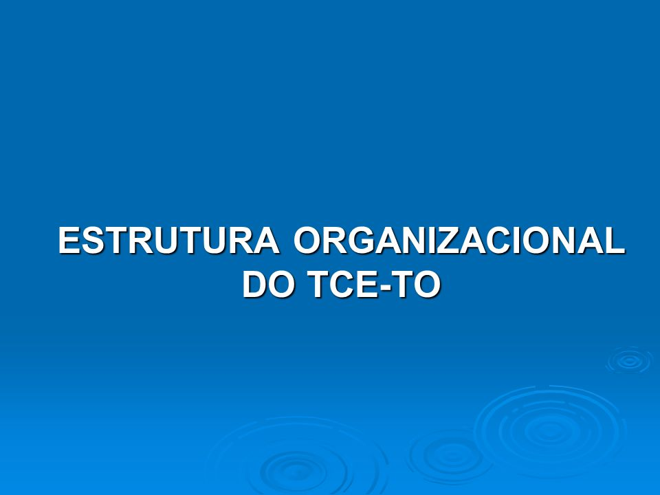 ESTRUTURA ORGANIZACIONAL DO TCE-TO