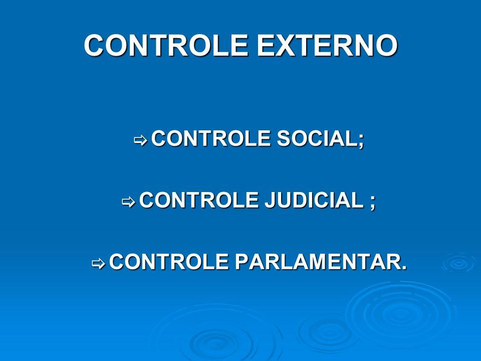 CONTROLE EXTERNO CONTROLE SOCIAL; CONTROLE JUDICIAL ;