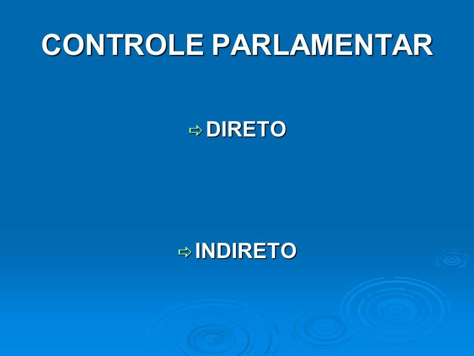 CONTROLE PARLAMENTAR DIRETO INDIRETO