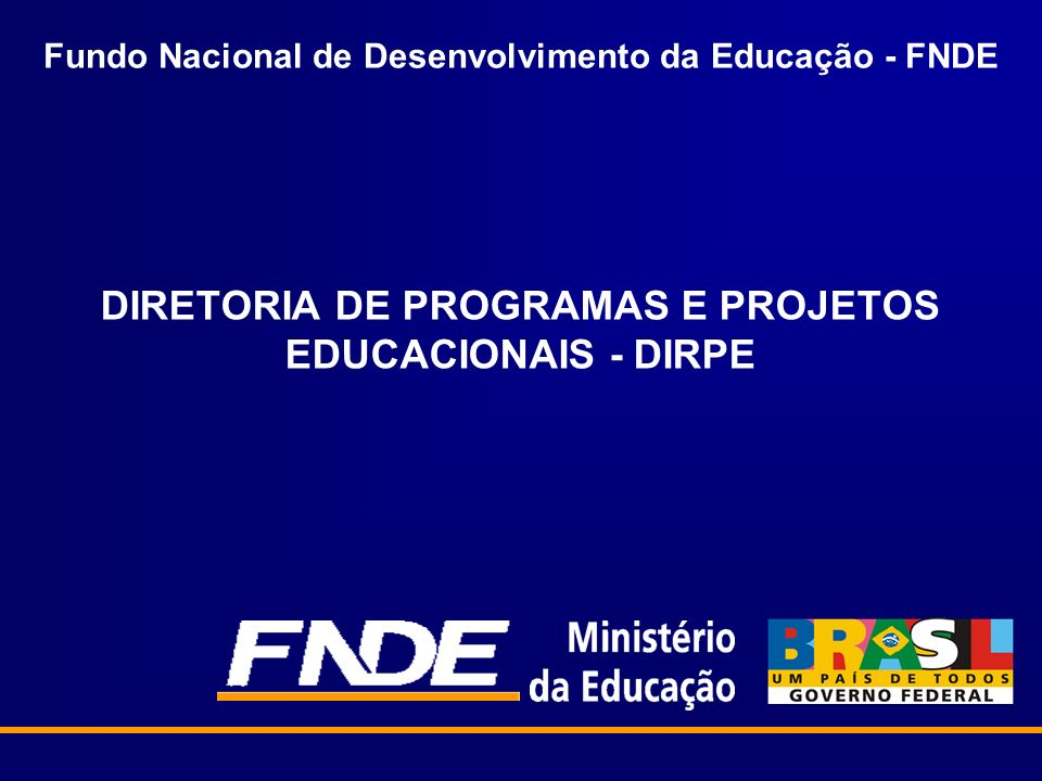 DIRETORIA DE PROGRAMAS E PROJETOS EDUCACIONAIS - DIRPE