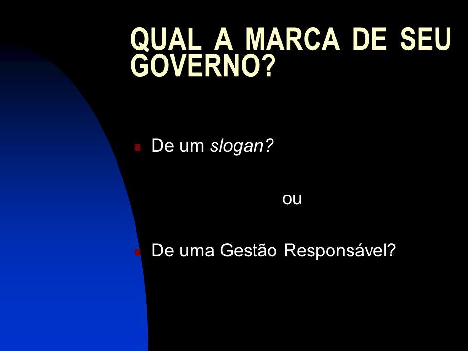 QUAL A MARCA DE SEU GOVERNO