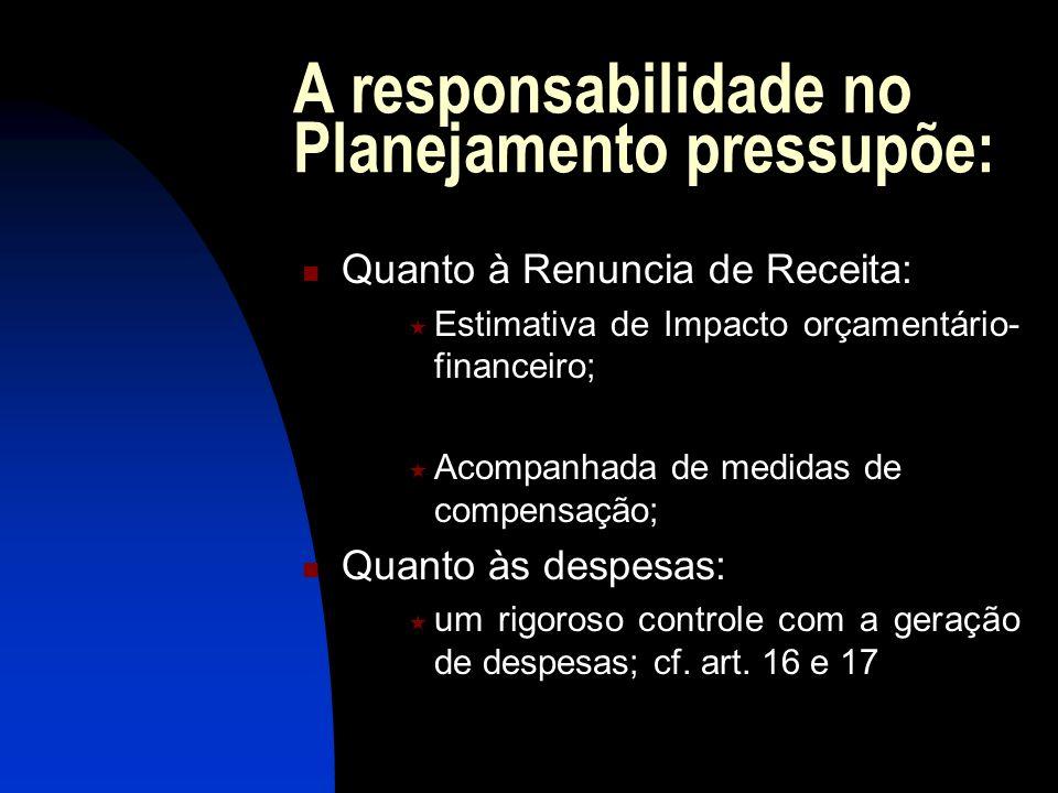 A responsabilidade no Planejamento pressupõe:
