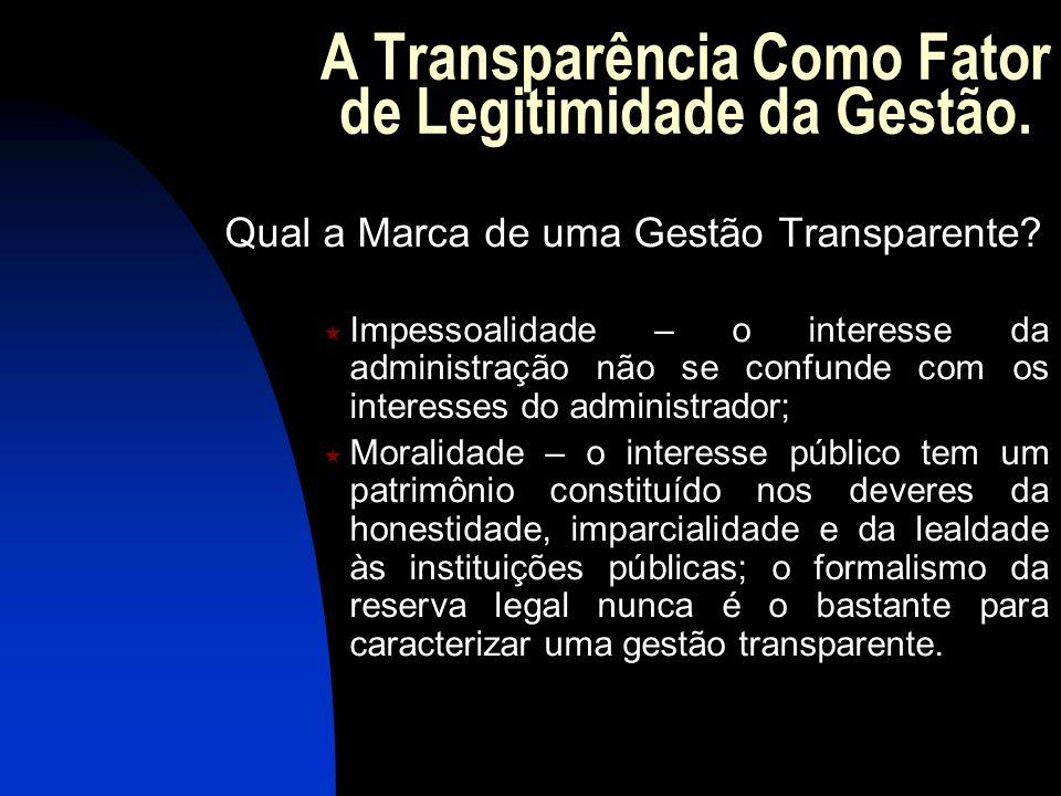 A Transparência Como Fator de Legitimidade da Gestão.