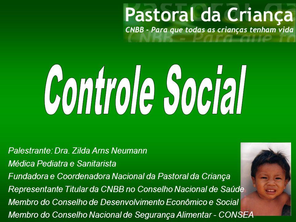 Controle Social Palestrante: Dra. Zilda Arns Neumann
