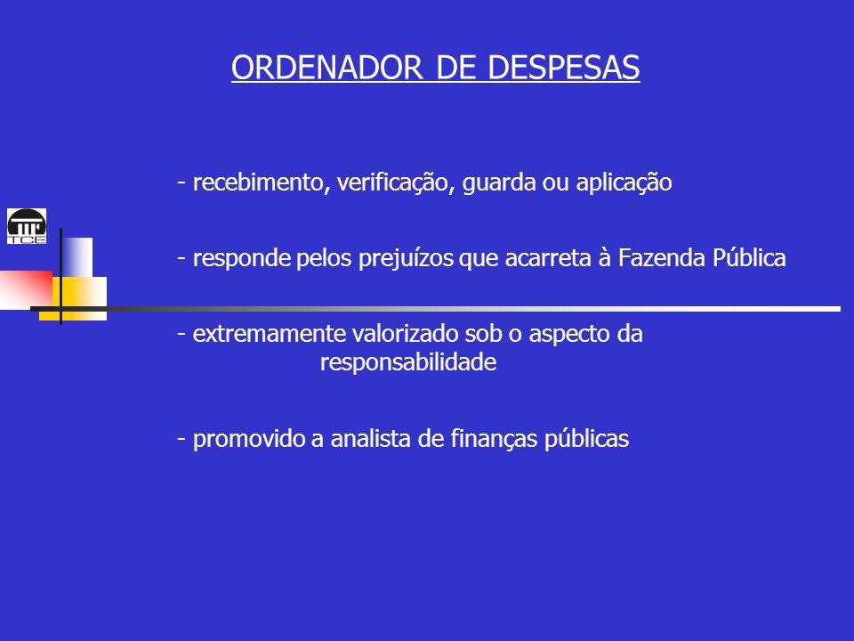 ORDENADOR DE DESPESAS - recebimento, verificação, guarda ou aplicação