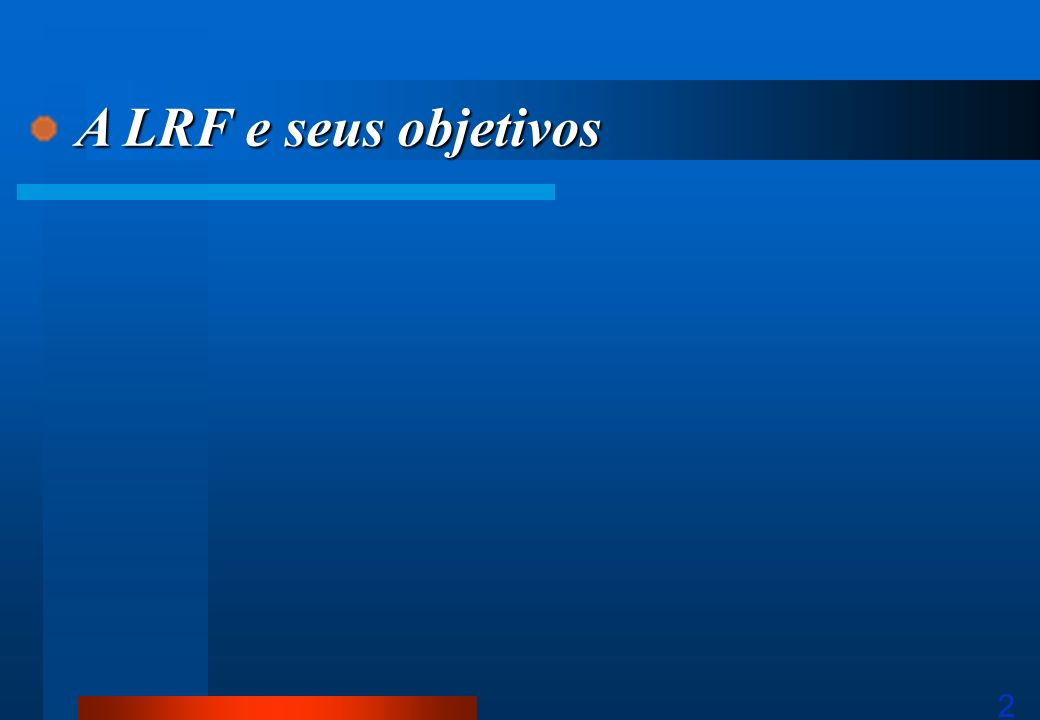 A LRF e seus objetivos