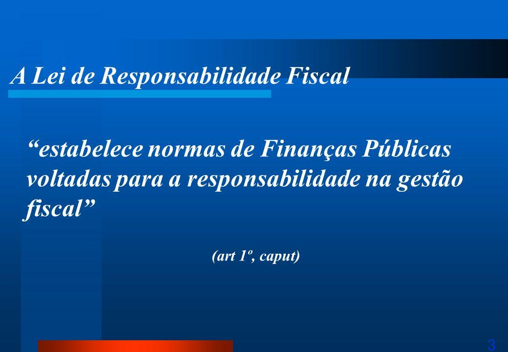estabelece normas de Finanças Públicas voltadas para a responsabilidade na gestão fiscal