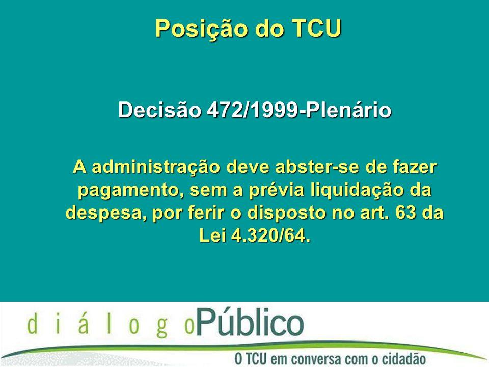Posição do TCU Decisão 472/1999-Plenário