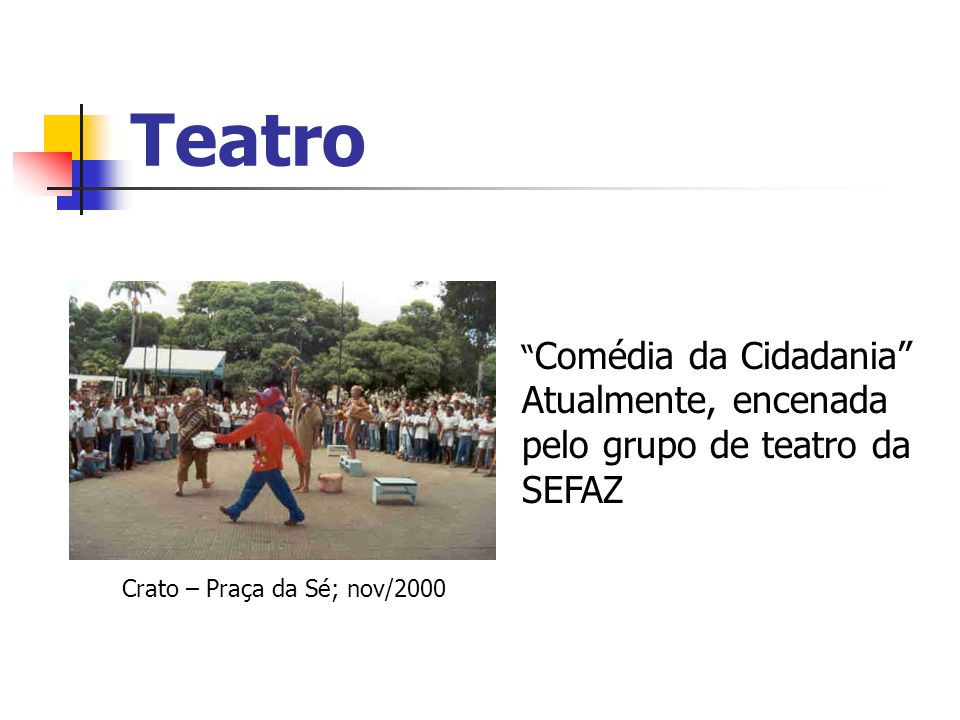 Teatro Atualmente, encenada pelo grupo de teatro da SEFAZ