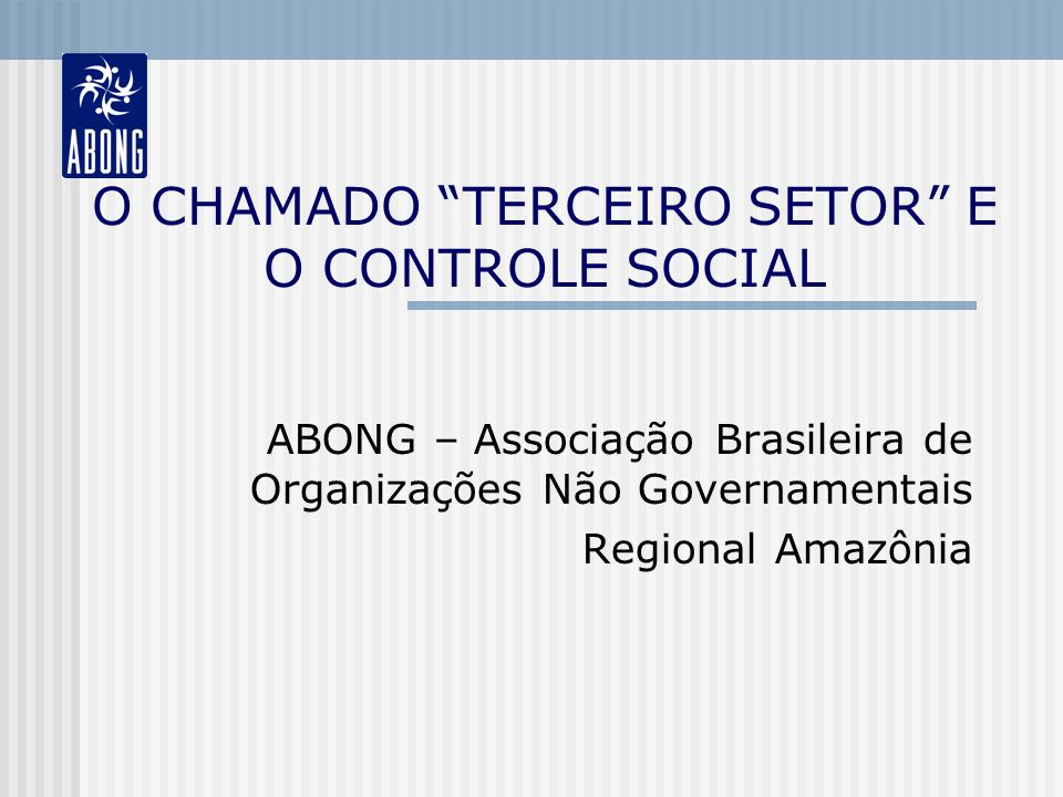 O CHAMADO TERCEIRO SETOR E O CONTROLE SOCIAL
