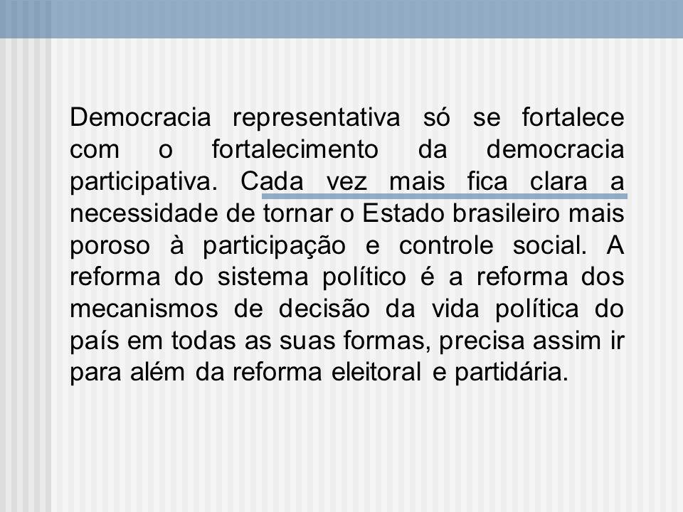 Democracia representativa só se fortalece com o fortalecimento da democracia participativa.
