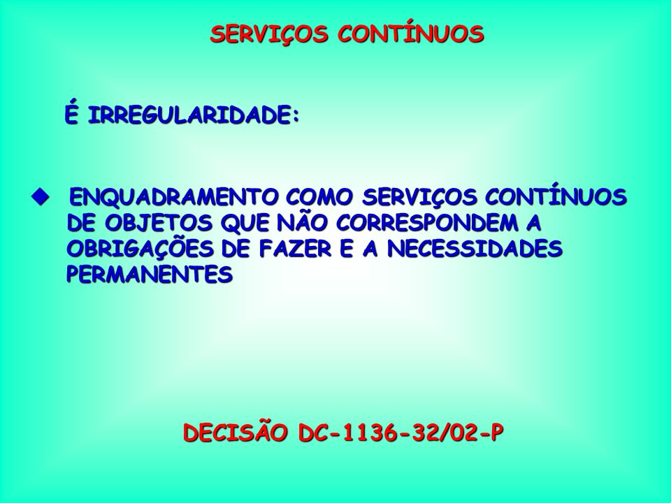 SERVIÇOS CONTÍNUOS DECISÃO DC-1136-32/02-P