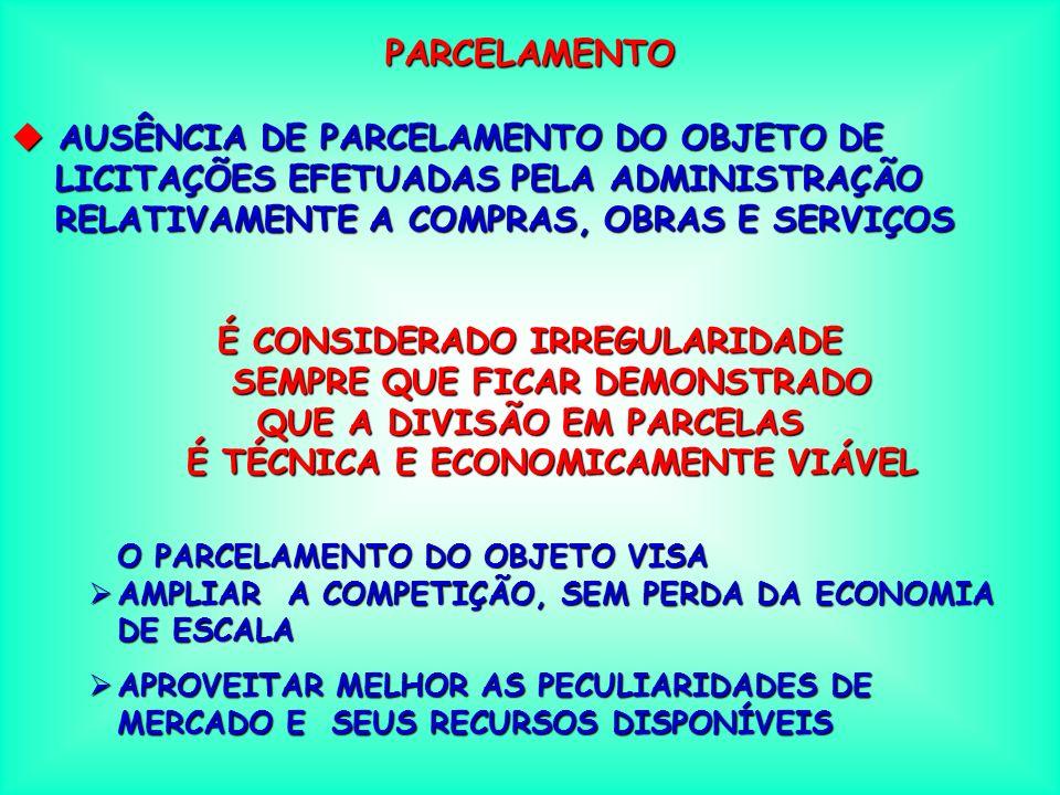 PARCELAMENTO AUSÊNCIA DE PARCELAMENTO DO OBJETO DE