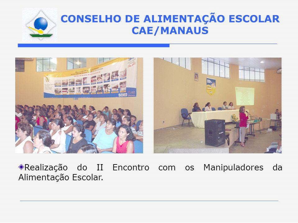Realização do II Encontro com os Manipuladores da Alimentação Escolar.