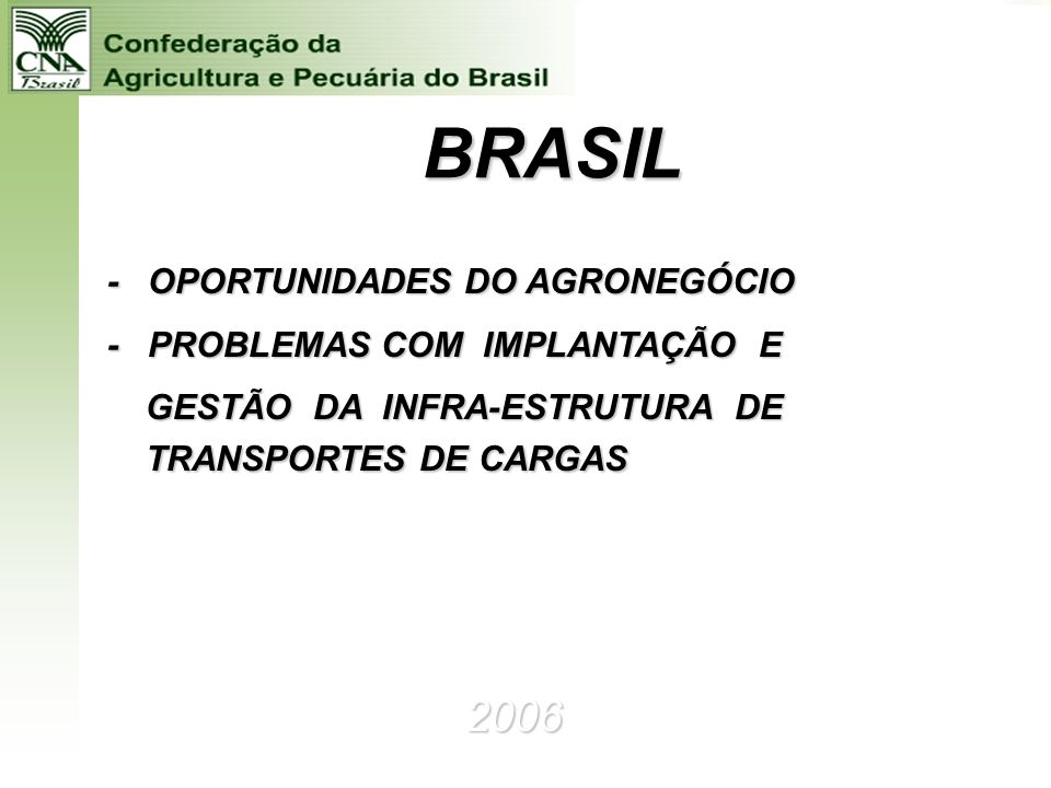 BRASIL 2006 - OPORTUNIDADES DO AGRONEGÓCIO