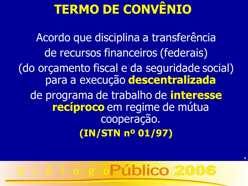 TERMO DE CONVÊNIO Acordo que disciplina a transferência