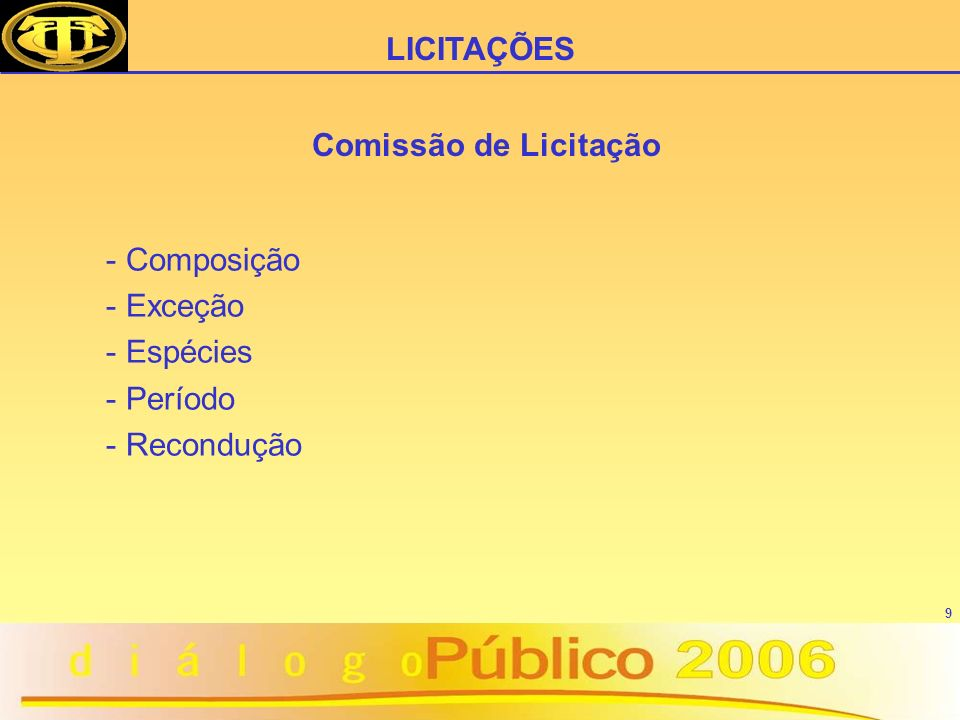 LICITAÇÕES Comissão de Licitação Composição Exceção Espécies Período Recondução