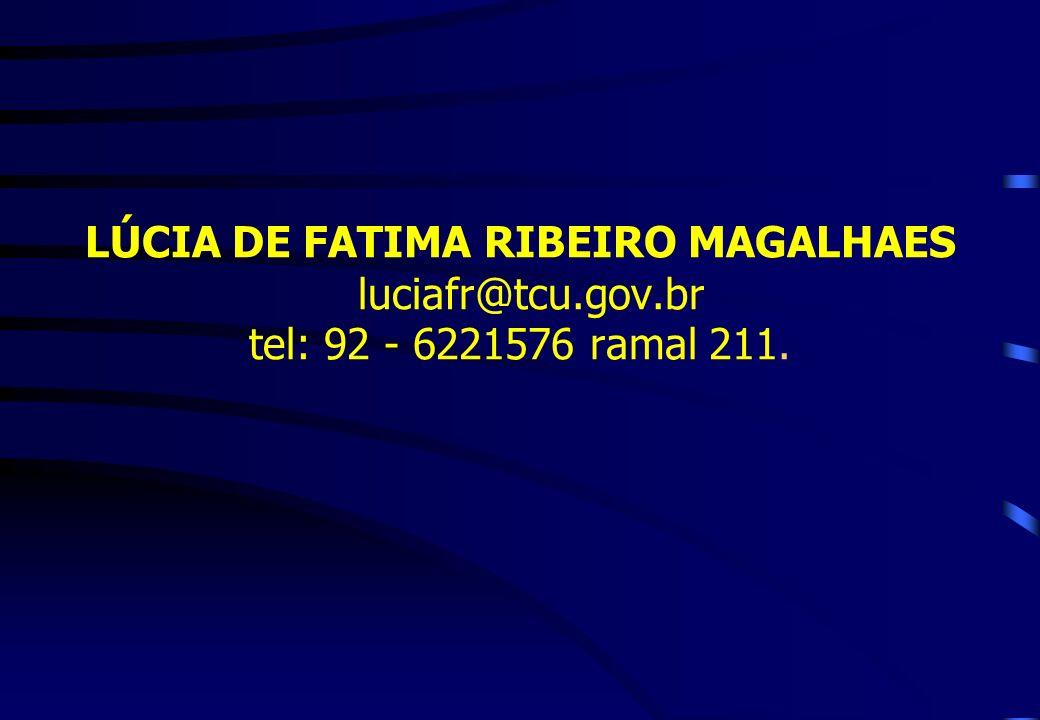 LÚCIA DE FATIMA RIBEIRO MAGALHAES luciafr@tcu. gov