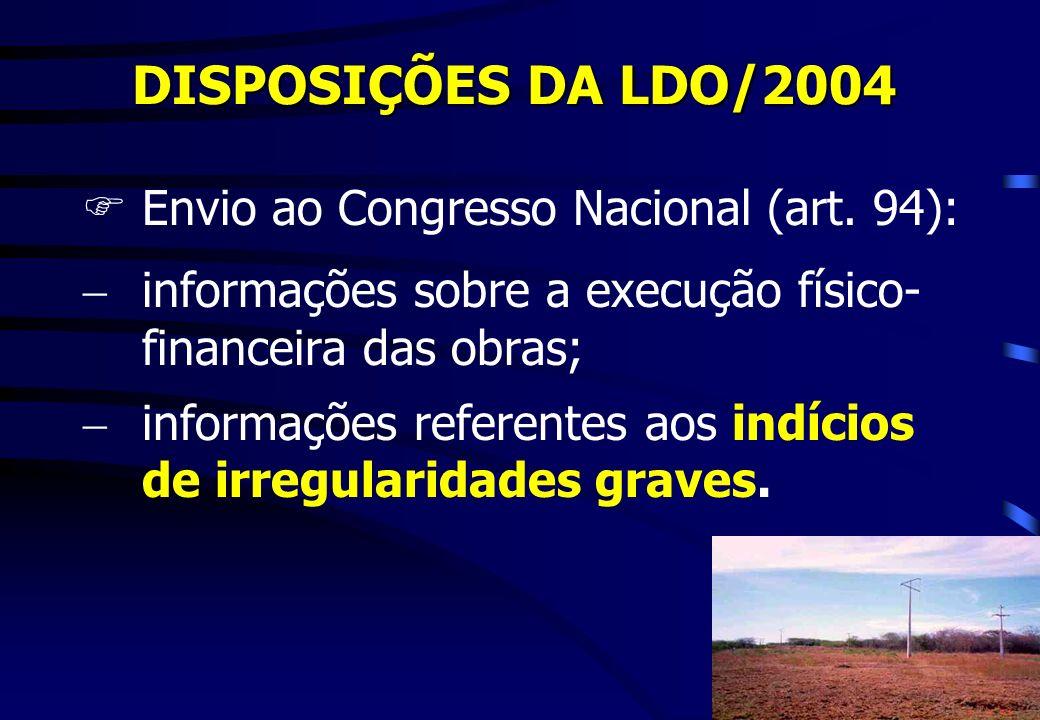 DISPOSIÇÕES DA LDO/2004 Envio ao Congresso Nacional (art. 94):