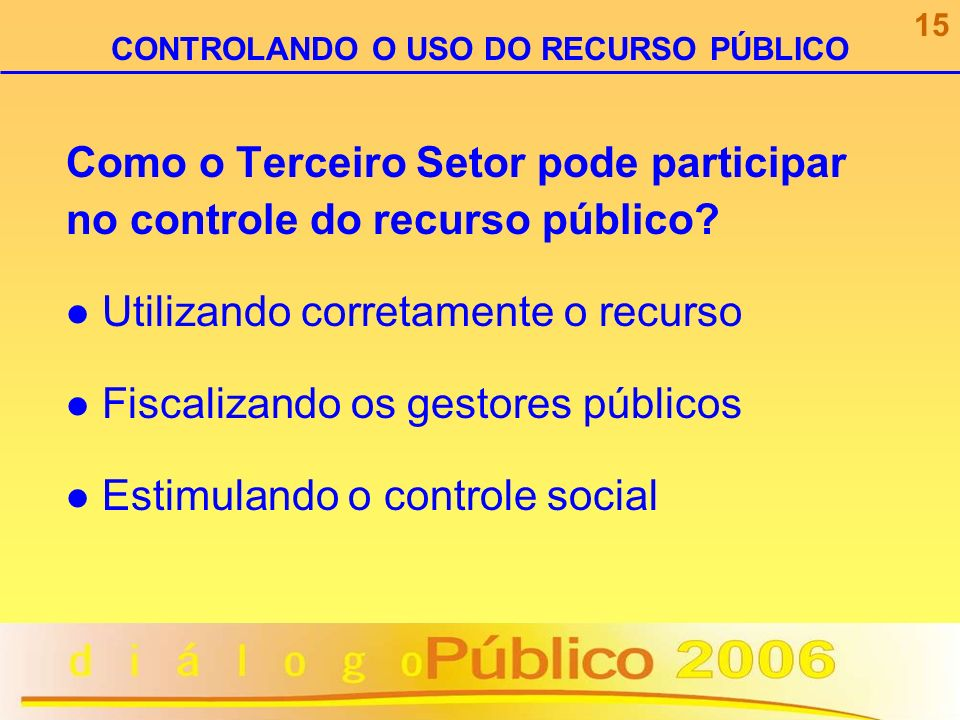 CONTROLANDO O USO DO RECURSO PÚBLICO