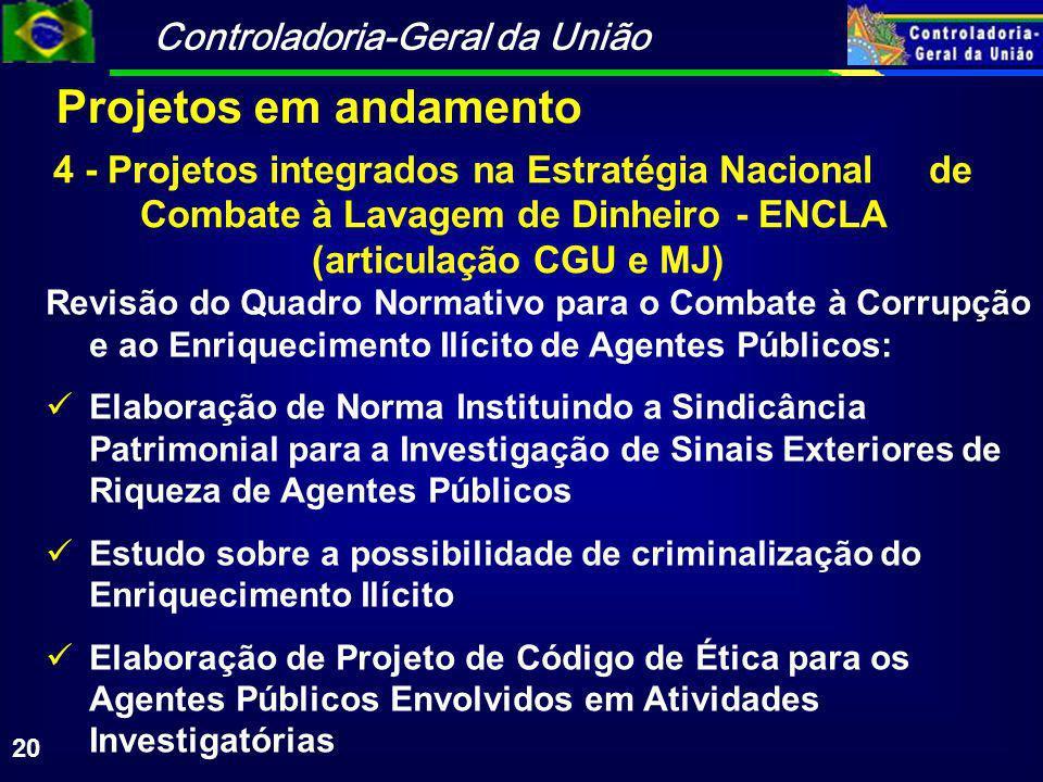 Projetos em andamento 4 - Projetos integrados na Estratégia Nacional de Combate à Lavagem de Dinheiro - ENCLA.