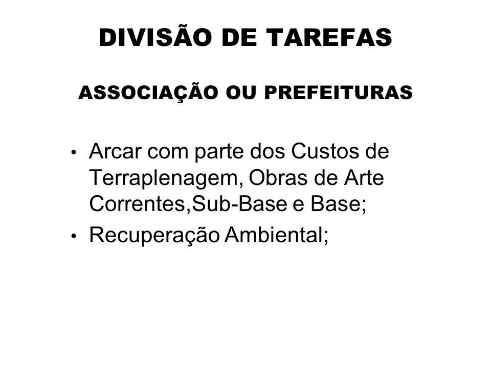 DIVISÃO DE TAREFAS ASSOCIAÇÃO OU PREFEITURAS