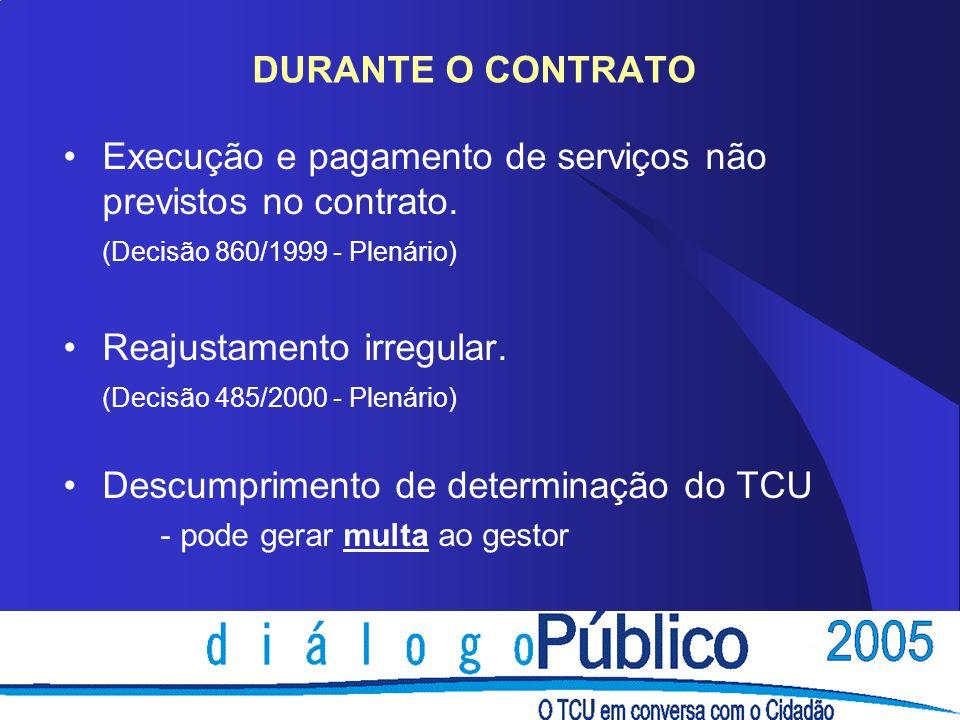 Execução e pagamento de serviços não previstos no contrato.