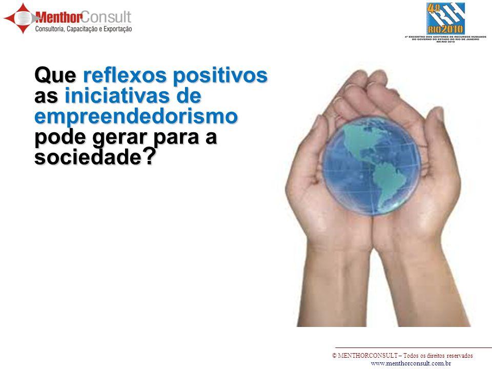 Que reflexos positivos as iniciativas de empreendedorismo pode gerar para a sociedade