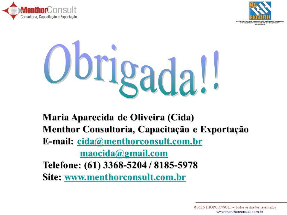 Obrigada!! Maria Aparecida de Oliveira (Cida)