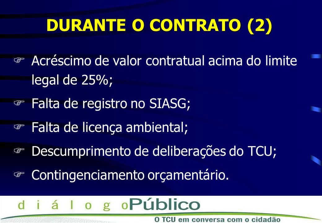 DURANTE O CONTRATO (2) Acréscimo de valor contratual acima do limite legal de 25%; Falta de registro no SIASG;