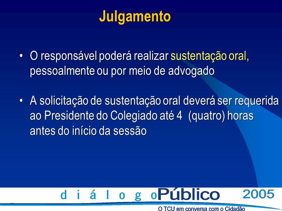 JulgamentoO responsável poderá realizar sustentação oral, pessoalmente ou por meio de advogado.