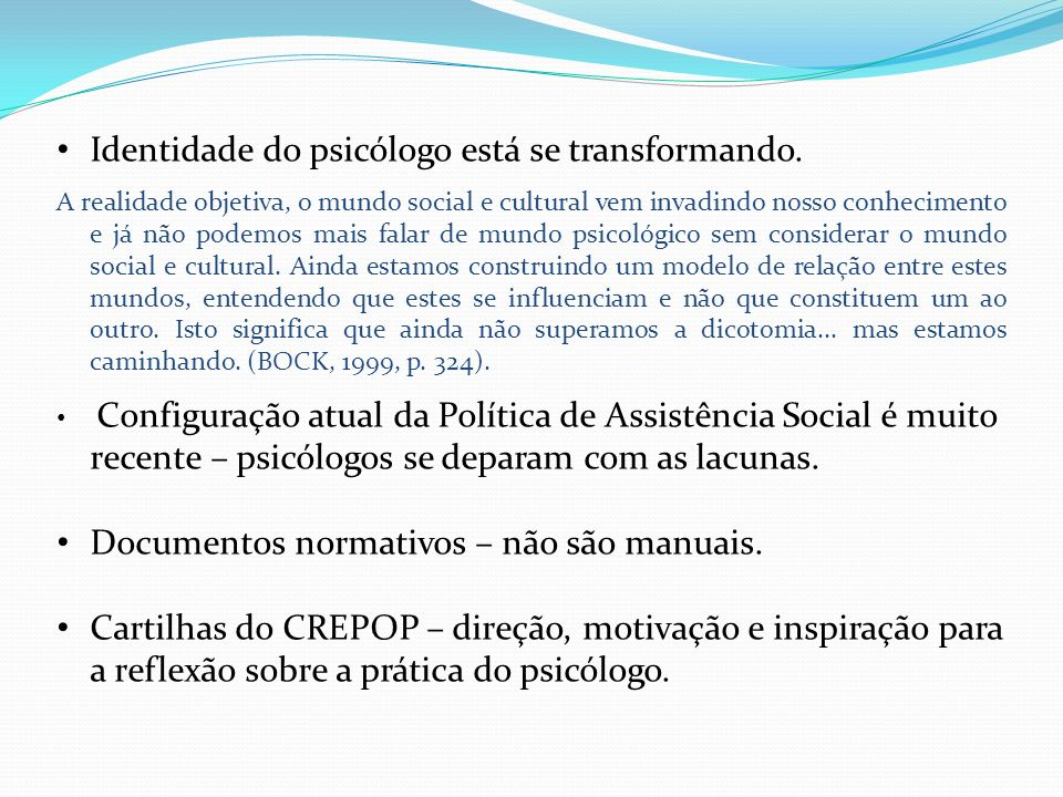 Identidade do psicólogo está se transformando.