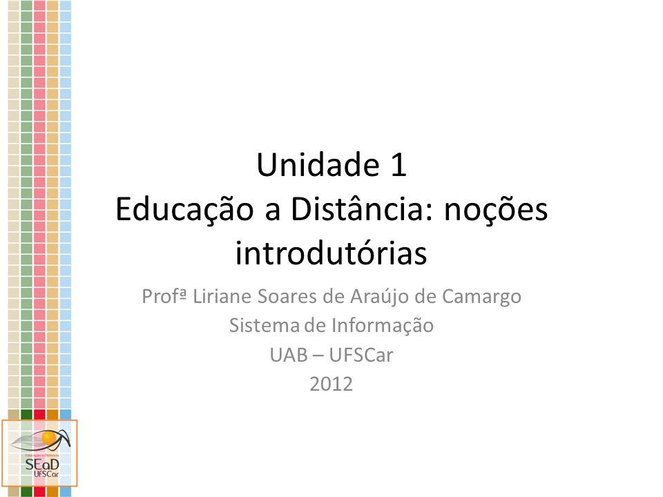 Unidade 1 Educação a Distância: noções introdutórias